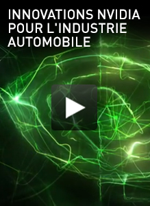 INNOVATIONS NVIDIA POUR L'INDUSTRIE AUTOMOBILE