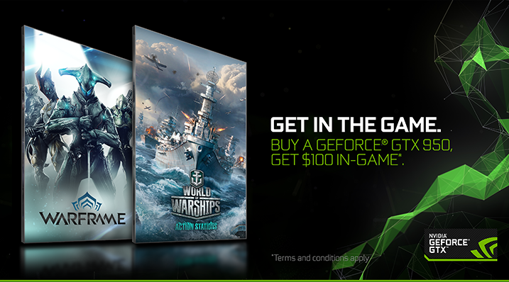 Get In The Game. BUY A GEFORCE GTX 950, GET $100 IN-GAME.