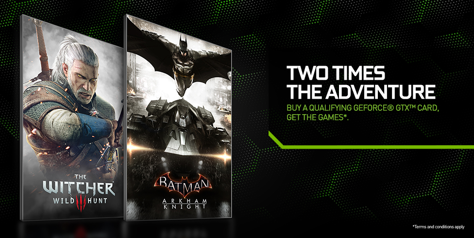 GeForce GTX The Witcher 3: Wild Hunt and Batman: Arkham Knight Bundle