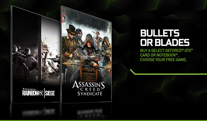 Buy a select GeForce® GTX card or notebook, pick your FREE game.