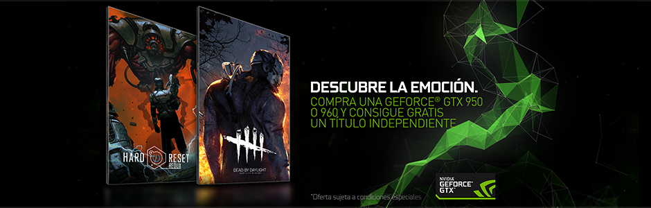 CONSIGUE DEAD BY DAYLIGHT O HARD RESET REDUX COMPRANDO UNA GEFORCE GTX 950/960