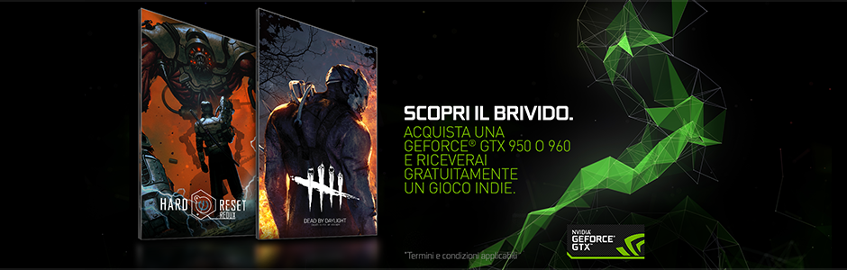 OTTIENI DEAD BY DAYLIGHT O HARD RESET REDUX ACQUISTANDO UNA GEFORCE GTX 950/960 IDONEA.