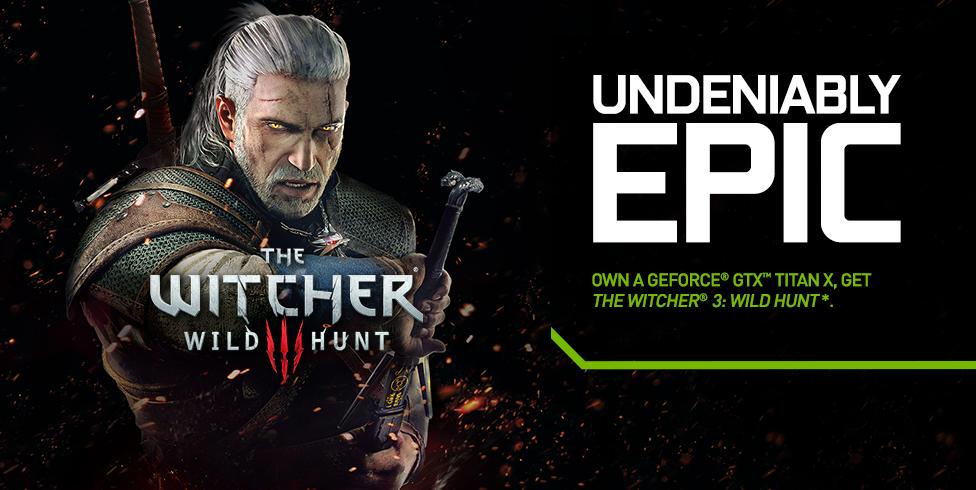 Own a GeForce GTX TITAN X, get The Witcher 3: Wild Hunt