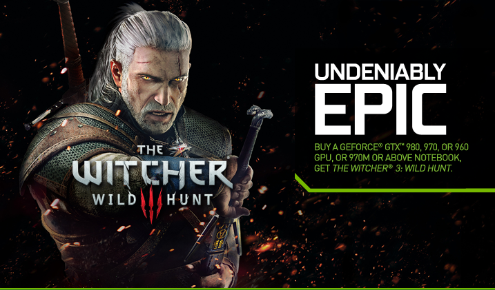 UNDENIABLY EPIC. BUY A GEFORCE® GTX CARD OR NOTEBOOK, GET THE GAME.