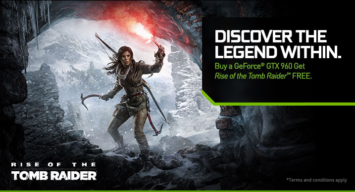 Get Rise of the Tomb Raider FREE with select GeForce GTX GPUs.