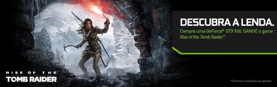 Compre uma GeForce® GTX 960. GANHE o game Rise of the Tomb Raider