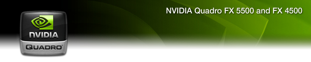 NVIDIA Quadro FX 5500 and 4500
