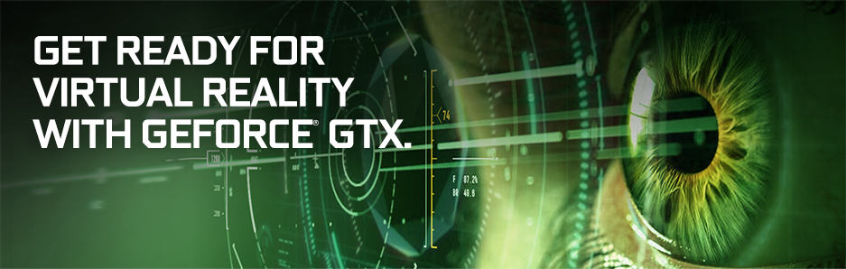 Get Ready for Virtual Reality with GeForce GTX