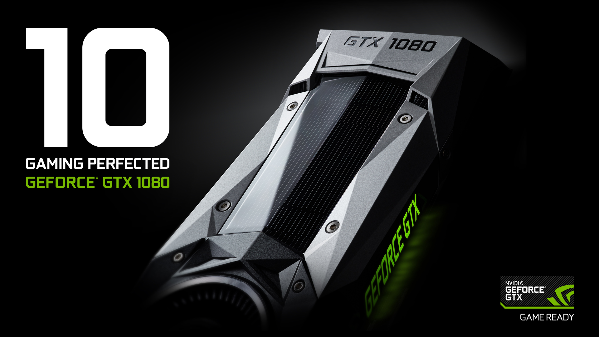 Introducing The GeForce GTX 1080 Gaming Perfected