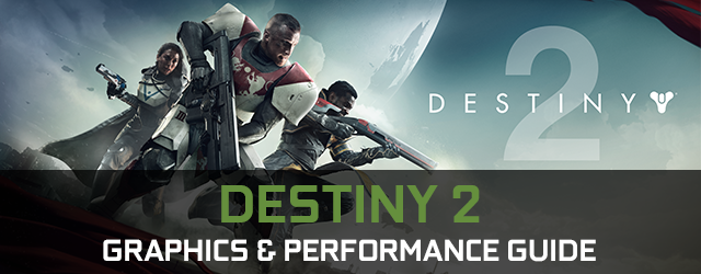 Destiny 2 PC Graphics And Performance Guide, by GeForce.com