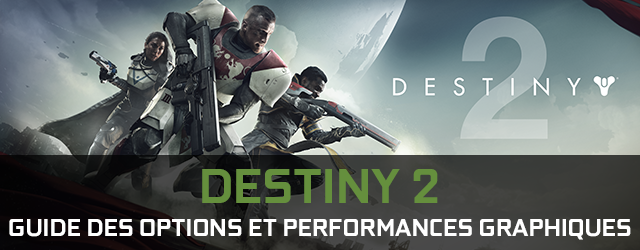 Destiny 2 PC guide des options et performances graphiques par GeForce.com