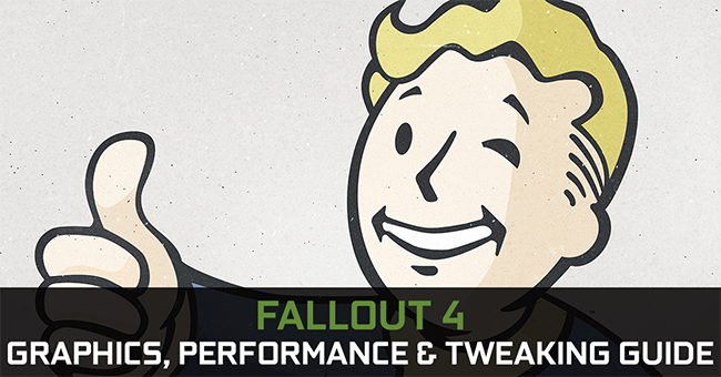 GeForce.com Fallout 4 Graphics, Performance & Tweaking Guide