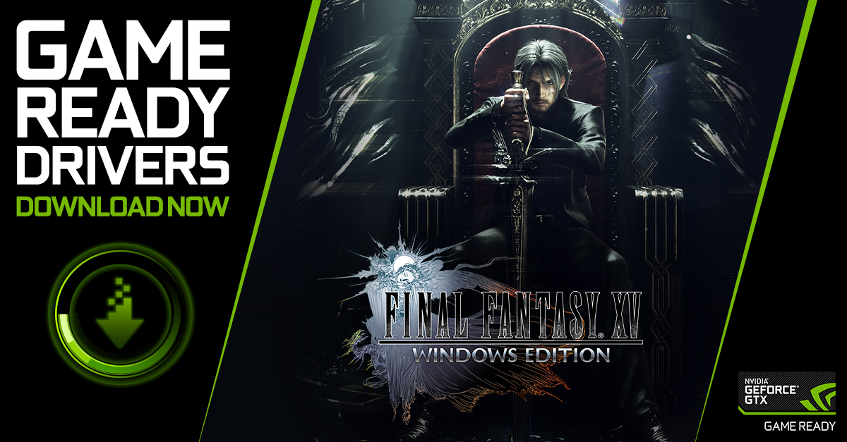 Final Fantasy XV Windows Edition Game Ready Driver Released | GeForce