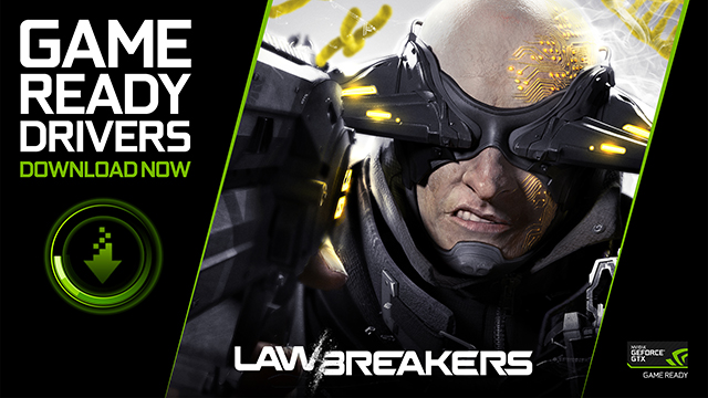 NVIDIA GeForce GTX Game Ready Driver For The LawBreakers 'Rise Up' Beta - Download Now