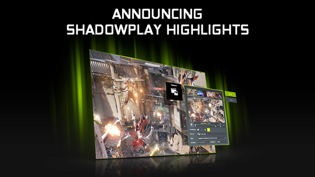 GeForce Experience ShadowPlay Highlights 简介