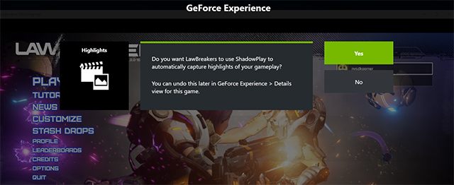 ShadowPlay Highlights in LawBreakers: Click 'Yes' when prompted the first time you load LawBreakers