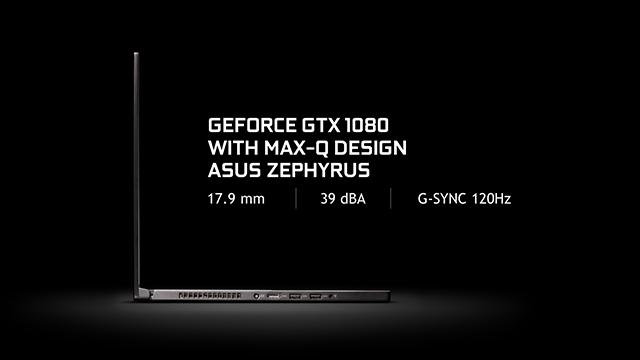 "NVIDIA GeForce GTX Max-Q Design Philosophy Laptops: ASUS ""Zephyrus"" GX501"