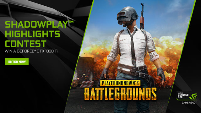 Share your best PUBG ShadowPlay Highlight for a chance to win a GeForce GTX 1080 Ti