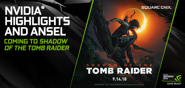 Shadow of the Tomb Raider will feature NVIDIA Ansel and NVIDIA Highlights