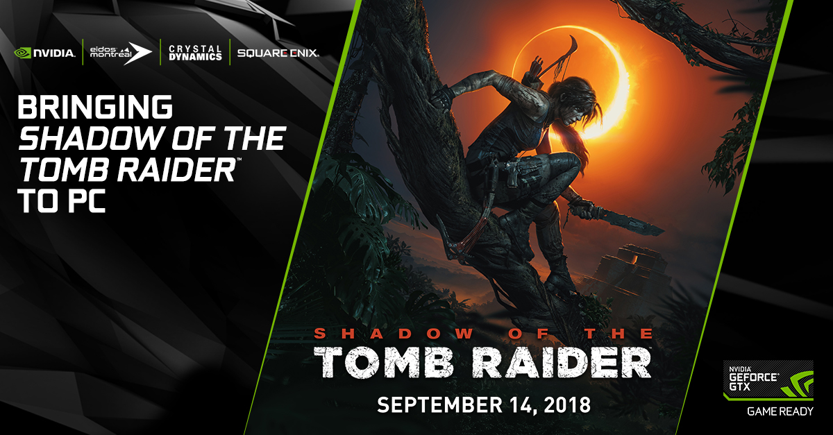 Shadow of the Tomb Raider: NVIDIA Collaborating With Square Enix On