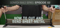 GeForce Garage: Scratch Build Series, Video 2 - How To Cut and Bend Sheet Metal
