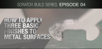 GeForce Garage: Scratch Build Series, Video 4 - How To Apply Three Basic Finishes To Metal Surfaces