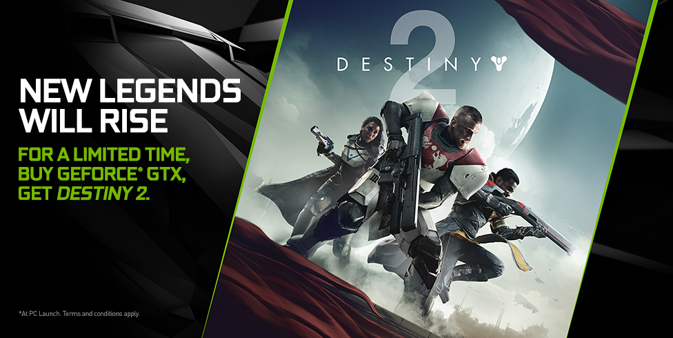 FOR A LIMITED TIME, BUY GEFORCE GTX, GET DESTINY 2.