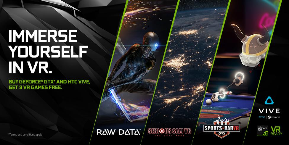 BUY GEFORCE GTX AND HTC VIVE, GET 3 VR GAMES FREE.